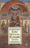 Book Cover Early Medieval Europe, 300-1000: Third edition (Palgrave History of Europe)