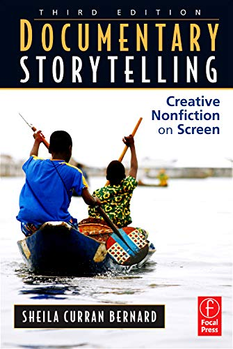 Documentary Storytelling: Creative Nonfiction on Screen, 3rd Edition