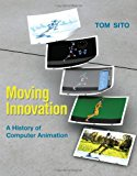 Book Cover Moving Innovation: A History of Computer Animation