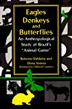 Book Cover Eagles, Donkeys, and Butterflies: An Anthropological Study of Brazil's