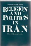 Book Cover Religion and Politics in Iran: Shi`ism from Quietism to Revolution
