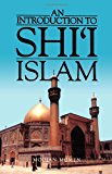 Book Cover An Introduction to Shi`i Islam: The History and Doctrines of Twelver Shi`ism