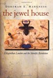 Book Cover The Jewel House: Elizabethan London and the Scientific Revolution