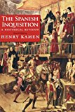 Book Cover The Spanish Inquisition: A Historical Revision, Fourth Edition