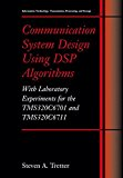 Book Cover Communication System Design Using DSP Algorithms: With Laboratory Experiments for the TMS320C6701 and TMS320C6711 (Information Technology: Transmission, Processing and Storage)