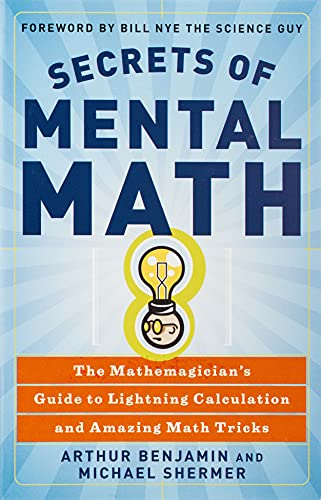 Book Cover Secrets of Mental Math: The Mathemagician's Guide to Lightning Calculation and Amazing Math Tricks