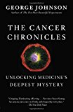Book Cover The Cancer Chronicles: Unlocking Medicine's Deepest Mystery