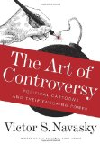 Book Cover The Art of Controversy: Political Cartoons and Their Enduring Power