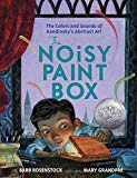 Book Cover The Noisy Paint Box: The Colors and Sounds of Kandinsky's Abstract Art
