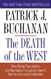 Book Cover The Death of the West: How Dying Populations and Immigrant Invasions Imperil Our Country and Civilization