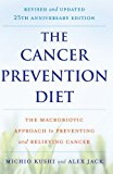Book Cover The Cancer Prevention Diet, Revised and Updated Edition: The Macrobiotic Approach to Preventing and Relieving Cancer