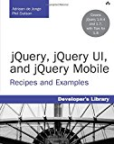 Book Cover jQuery, jQuery UI, and jQuery Mobile: Recipes and Examples (Developer's Library)
