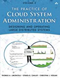 Book Cover The Practice of Cloud System Administration: Designing and Operating Large Distributed Systems, Volume 2