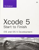 Book Cover Xcode 5 Start to Finish: iOS and OS X Development (Developer's Library)