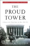 Book Cover The Proud Tower: A Portrait of the World Before the War, 1890-1914