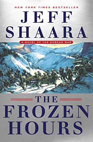 The Frozen Hours: A Novel of the Korean War by Jeff Shaara