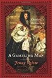 Book Cover A Gambling Man: Charles II's Restoration Game