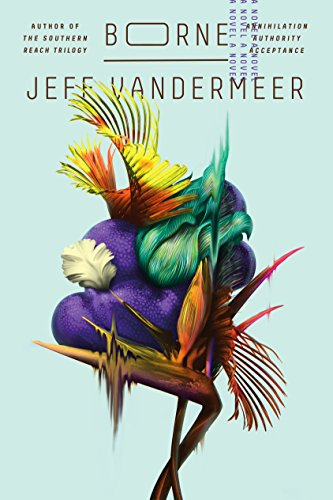 Borne: A Novel by Jeff VanderMeer