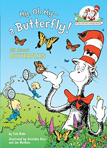 Book Cover My, Oh My--A Butterfly!: All About Butterflies (Cat in the Hat's Learning Library)