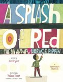 Book Cover A Splash of Red: The Life and Art of Horace Pippin (Orbis Pictus Award for Outstanding Nonfiction for Children (Awards))