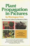Book Cover Plant Propagation in Pictures: How to Increase the Number of Plants in Your Home and Garden by Division, Grafting, Layering, Cuttings, Bulbs and Tube