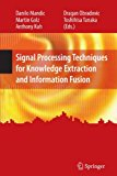 Book Cover Signal Processing Techniques for Knowledge Extraction and Information Fusion (Information Technology: Transmission, Processing and Storage)