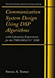 Book Cover Communication System Design Using DSP Algorithms: With Laboratory Experiments for the TMS320C6713(TM) DSK (Information Technology: Transmission, Processing and Storage)