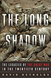 Book Cover The Long Shadow: The Legacies of the Great War in the Twentieth Century