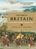 Book Cover The Story of Britain: From the Romans to the Present: A Narrative History
