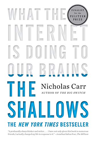 Book Cover The Shallows: What the Internet Is Doing to Our Brains