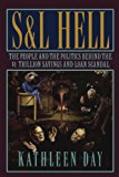 Book Cover S & L Hell: The People and the Politics Behind the $1 Trillion Savings and Loan Scandal