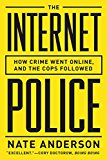 Book Cover The Internet Police: How Crime Went Online, and the Cops Followed