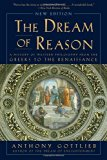 Book Cover The Dream of Reason: A History of Western Philosophy from the Greeks to the Renaissance