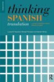 Book Cover Thinking Spanish Translation: A Course in Translation Method: Spanish to English (Thinking Translation)