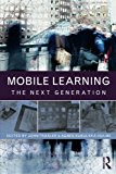 Book Cover Mobile Learning: The Next Generation (Open and Flexible Learning)