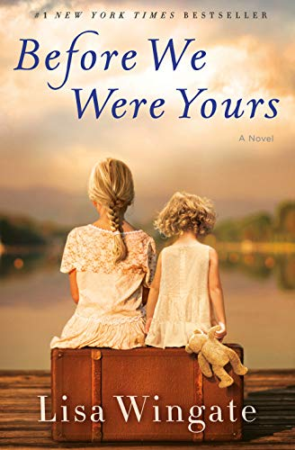 Before We Were Yours: A Novel by Lisa Wingate
