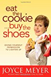 Book Cover Eat the Cookie...Buy the Shoes: Giving Yourself Permission to Lighten Up
