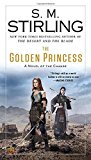 Book Cover The Golden Princess: A Novel of the Change (Change Series)