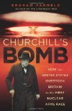 Book Cover Churchill's Bomb: How the United States Overtook Britain in the First Nuclear Arms Race