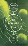 Book Cover One Renegade Cell: How Cancer Begins (Science Masters Series)