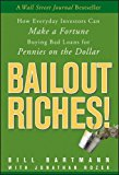 Book Cover Bailout Riches!: How Everyday Investors Can Make a Fortune Buying Bad Loans for Pennies on the Dollar