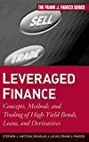 Book Cover Leveraged Finance: Concepts, Methods, and Trading of High-Yield Bonds, Loans, and Derivatives