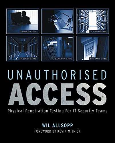 Unauthorised Access: Physical Penetration Testing For IT