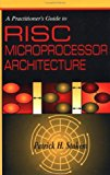 Book Cover A Practitioner's Guide to RISC Microprocessor Architecture