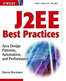 Book Cover J2EE Best Practices: Java Design Patterns, Automation, and Performance (Wiley Application    Development Series)