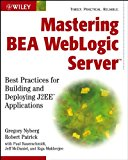 Book Cover Mastering BEA WebLogic Server: Best Practices for Building and Deploying J2EE Applications