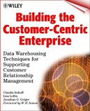 Book Cover Building the Customer-Centric Enterprise: Data Warehousing Techniques for Supporting Customer Relationship Management