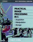 Book Cover WIE Practical Image Processing in C: Acquisition, Manipulation, Storage (Wiley Professional Computing)