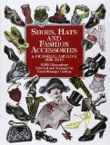 Book Cover Shoes, Hats and Fashion Accessories: A Pictorial Archive, 1850-1940 (Dover Pictorial Archive)