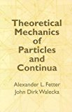 Book Cover Theoretical Mechanics of Particles and Continua (Dover Books on Physics)